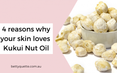 4 reasons why your skin loves Kukui Nut Oil